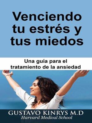 cover image of Venciendo tu Estrés y tus Miedos