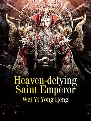 cover image of Heaven-defying Saint Emperor