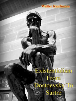 cover image of Existentialism From Dostoevsky to Sartre