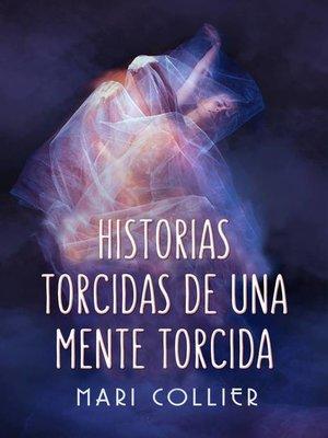 cover image of Historias Torcidas de Una Mente Torcida