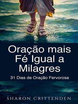 cover image of Oração mais Fé Igual a Milagres