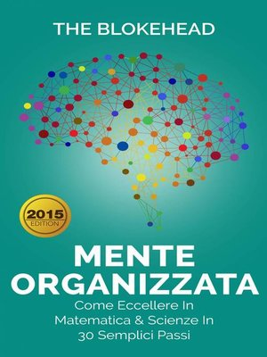 cover image of Mente Organizzata--Come Eccellere In Matematica & Scienze In 30 Semplici Passi
