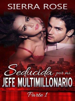 cover image of Seducida por mi jefe multimillonario