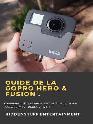 cover image of Guide de la GoPro Hero & Fusion