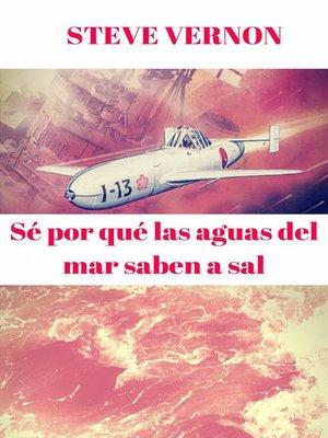 cover image of Sé por qué las aguas del mar saben a sal