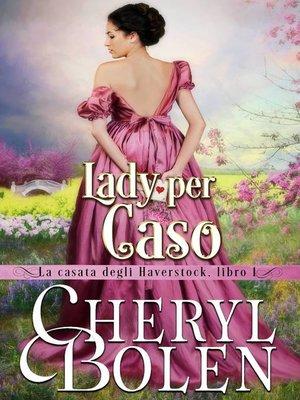 cover image of Lady per caso