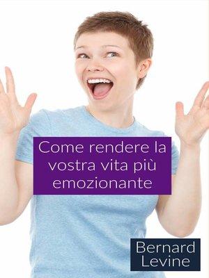 cover image of Come rendere la vostra vita più emozionante