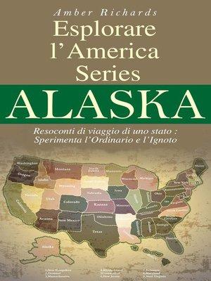 cover image of Esplorare L'America Series Alaska Resoconti Di Viaggio Di Uno Stato