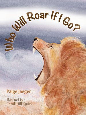 cover image of Who Will Roar if I Go?