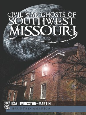 cover image of Civil War Ghosts of Southwest Missouri