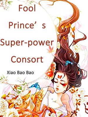 cover image of Fool Prince's Super-power Consort