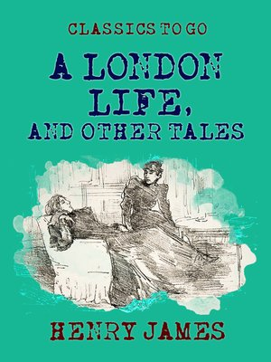 cover image of A London Life, and Other Tales