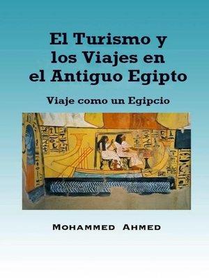 cover image of El Turismo y los Viajes en el Antiguo Egipto