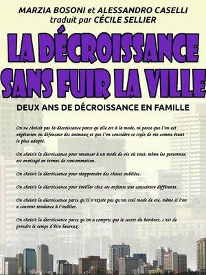 cover image of La décroissance sans fuir la ville--Deux ans de décroissance en famille