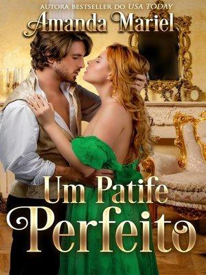 cover image of Um Patife Perfeito