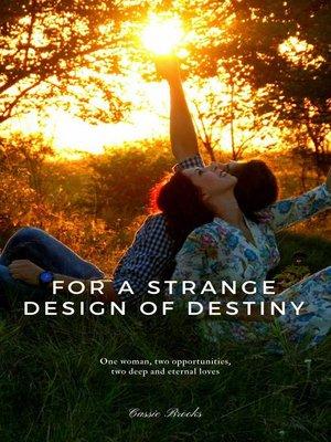 cover image of For a strange design of destiny