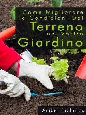 cover image of Come Migliorare Le Condizioni Del Terreno Nel Vostro Giardino