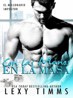 cover image of Con las Manos en la Masa