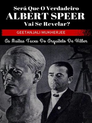 cover image of Será que o verdadeiro Albert Speer vai se revelar? As muitas faces do arquiteto de Hitler