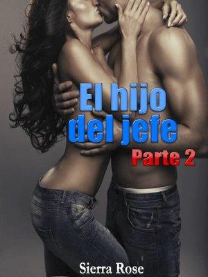 cover image of El hijo del jefe (Parte 2)