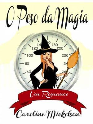 cover image of O Peso da Magia