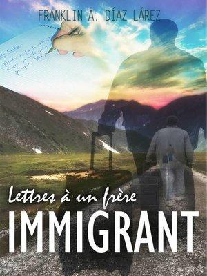 cover image of Lettres à un frère immigrant