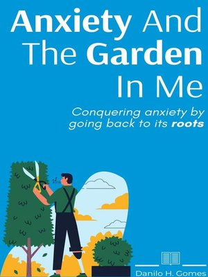 cover image of Anxiety and the Garden In Me