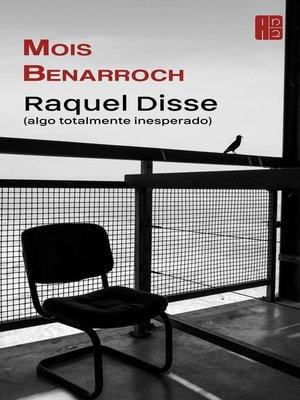 cover image of Raquel Disse (algo totalmente inesperado).