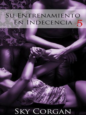 cover image of Su Entrenamiento En Indecencia 5
