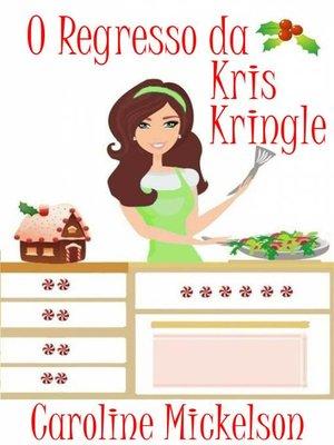 cover image of O Regresso da Kris Kringle