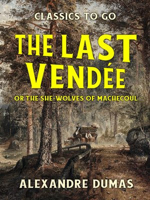 cover image of The Last Vendée or the She-Wolves of Machecoul