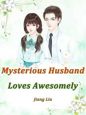 cover image of Mysterious Husband Loves Awesomely