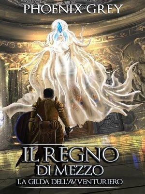 cover image of Il Regno di Mezzo