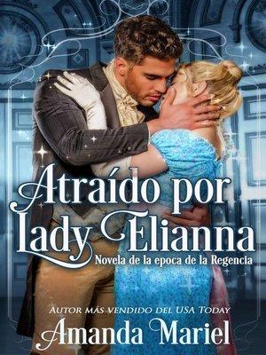 cover image of Atraído por Lady Elianna