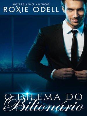 cover image of O Dilema do Bilionário
