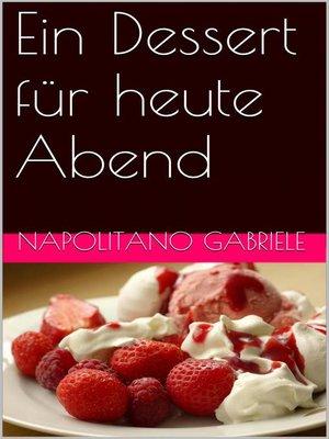 cover image of Ein Dessert für heute Abend