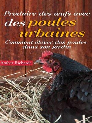 cover image of Produire des œufs avec des poules urbaines