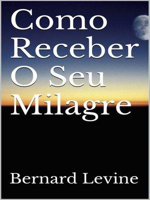 cover image of Como Receber O Seu Milagre