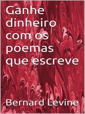 cover image of Ganhe dinheiro com os poemas que escreve