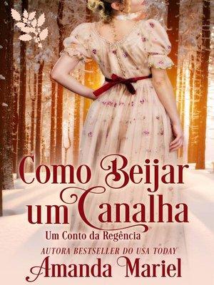 cover image of Como Beijar um Canalha