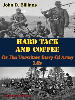 cover image of Hardtack & Coffee Or the Unwritten Story of Army Life