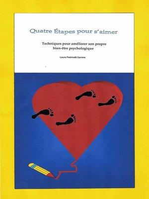 cover image of Quatre Étapes pour s'aimer.  Techniques pour améliorer son propre bien-être psychologique