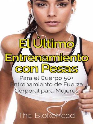cover image of El Último Entrenamiento con Pesas