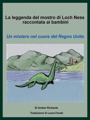 cover image of La Leggenda Del Mostro Di Loch Ness Raccontata Ai Bambini Un Mistero Nel Cuore Del Regno Unito