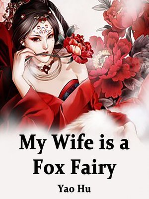cover image of My Wife is a Fox Fairy
