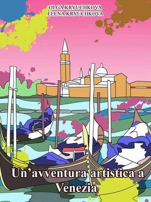 cover image of un'avventura artistica a Venezia