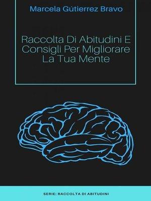 cover image of Raccolta di Abitudini e Consigli per Migliorare la tua Mente.