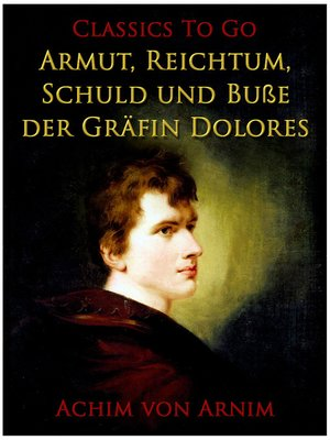 cover image of Armut, Reichtum, Schuld und Buße der Gräfin Dolores