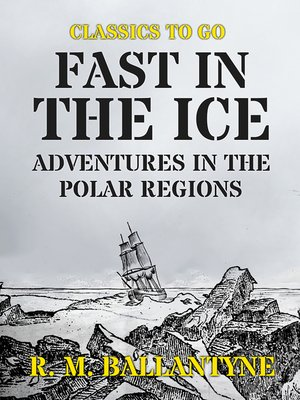 cover image of Fast in the Ice Adventures in the Polar Regions