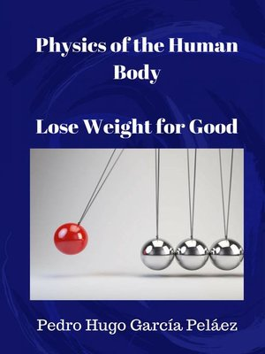 cover image of Physics of the Human Body. Lose Weight for Good.